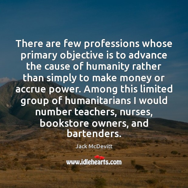 Image, There are few professions whose primary objective is to advance the cause