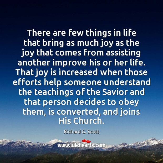 There are few things in life that bring as much joy as Richard G. Scott Picture Quote