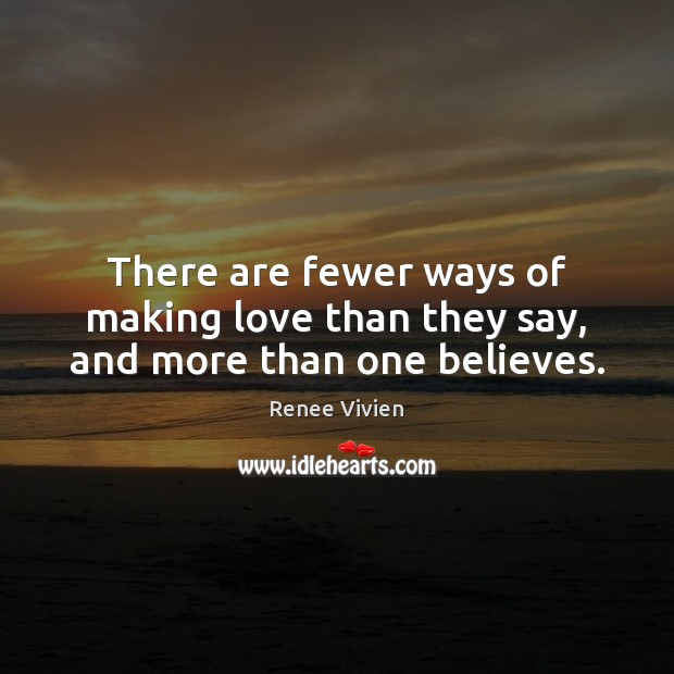 There are fewer ways of making love than they say, and more than one believes. Making Love Quotes Image