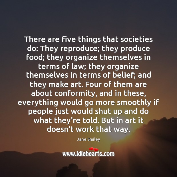 There are five things that societies do: They reproduce; they produce food; Image