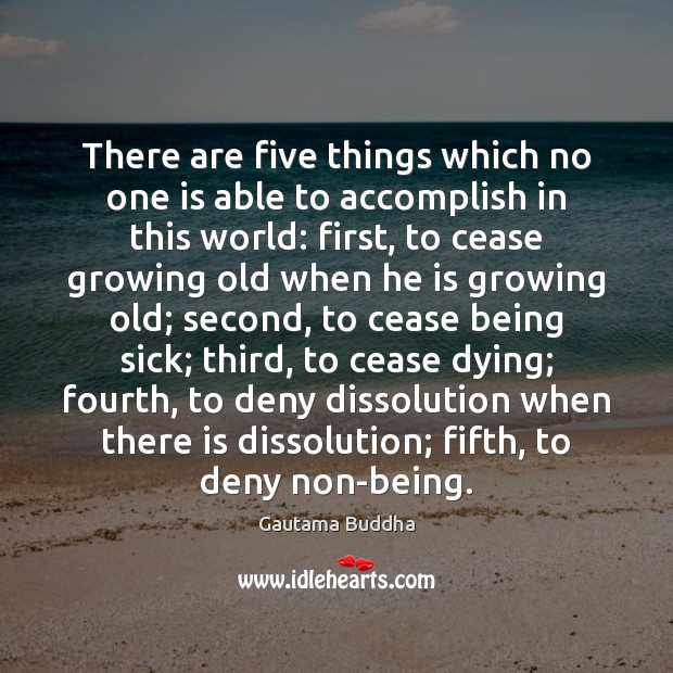 There are five things which no one is able to accomplish in Image