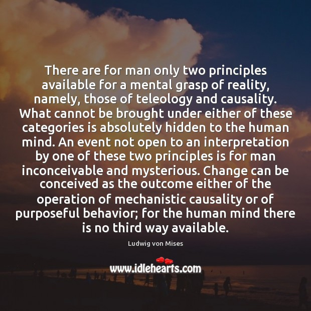 There are for man only two principles available for a mental grasp Image