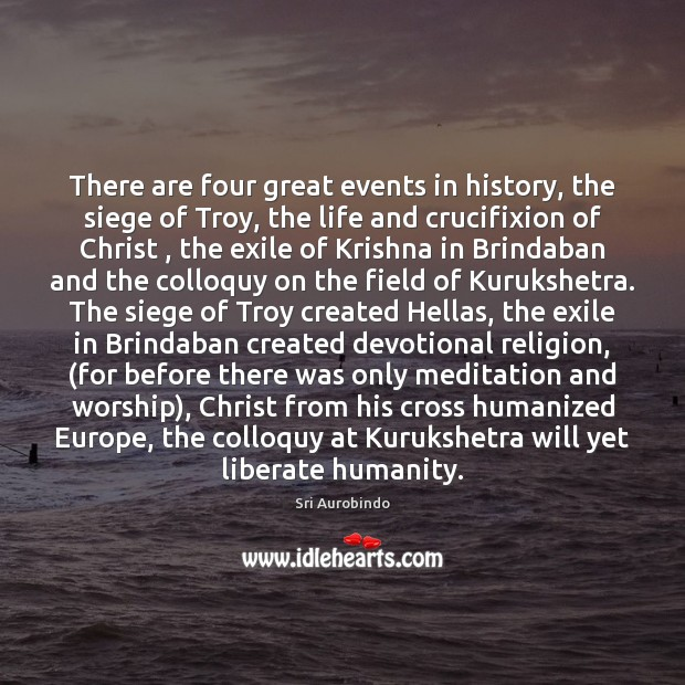 There are four great events in history, the siege of Troy, the Liberate Quotes Image
