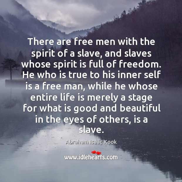 Image, There are free men with the spirit of a slave, and slaves