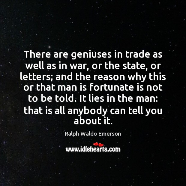 There are geniuses in trade as well as in war, or the Image