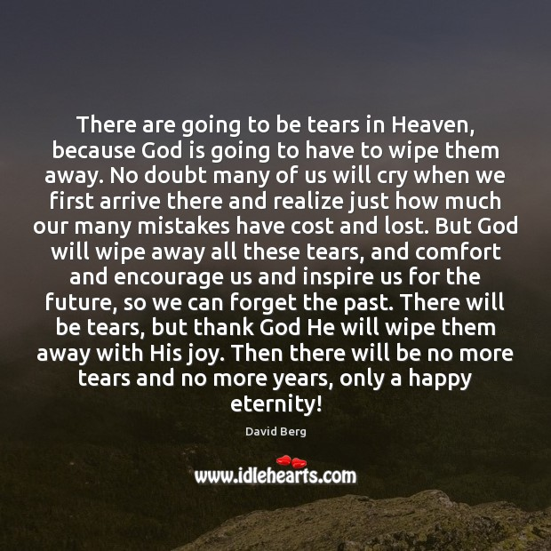 Image, There are going to be tears in Heaven, because God is going