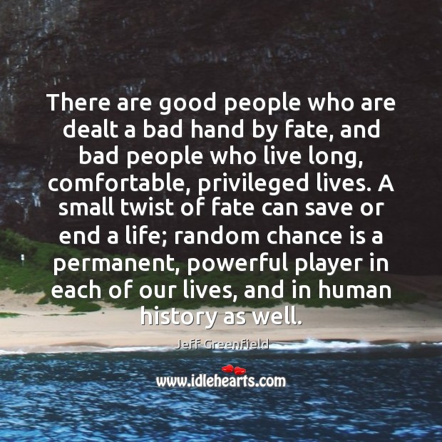 Image, There are good people who are dealt a bad hand by fate,