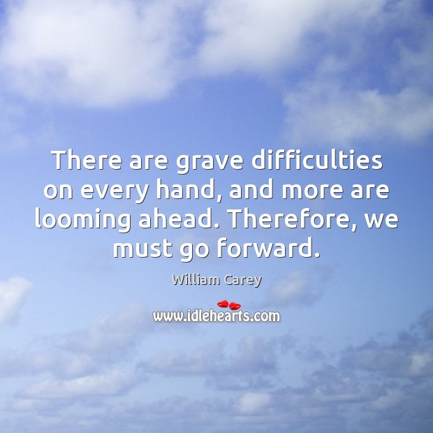 There are grave difficulties on every hand, and more are looming ahead. Image