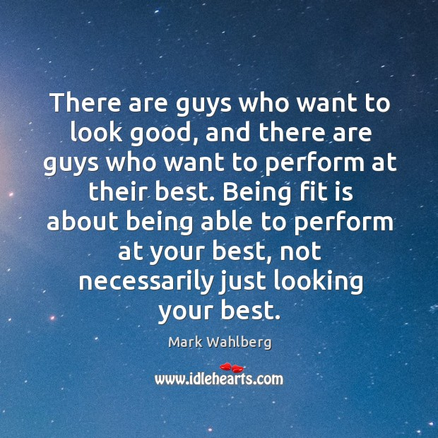 There are guys who want to look good, and there are guys Image