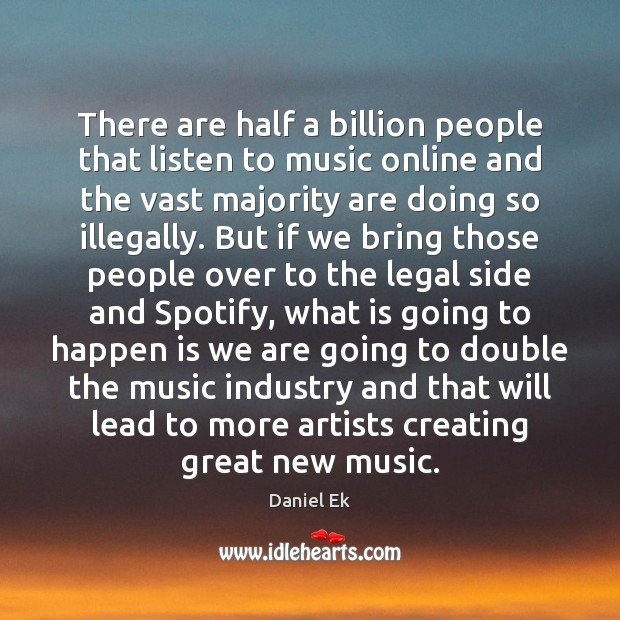 There are half a billion people that listen to music online and Image