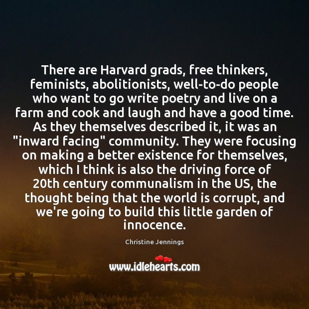 Image, There are Harvard grads, free thinkers, feminists, abolitionists, well-to-do people who want