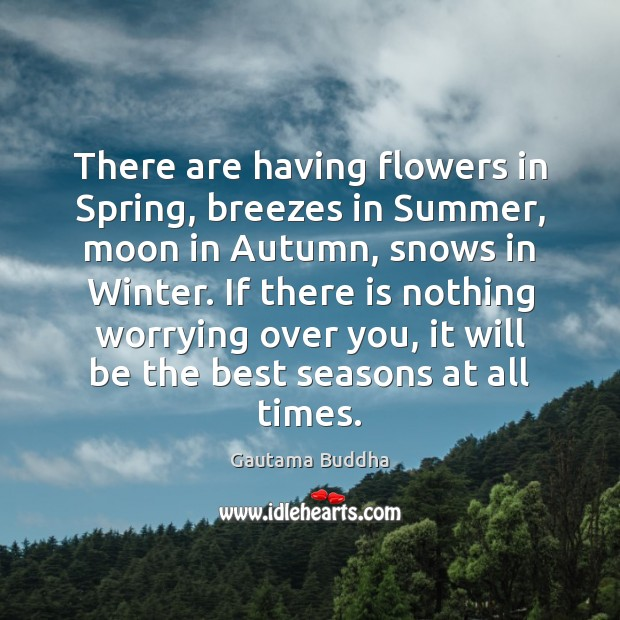 There are having flowers in Spring, breezes in Summer, moon in Autumn, Image