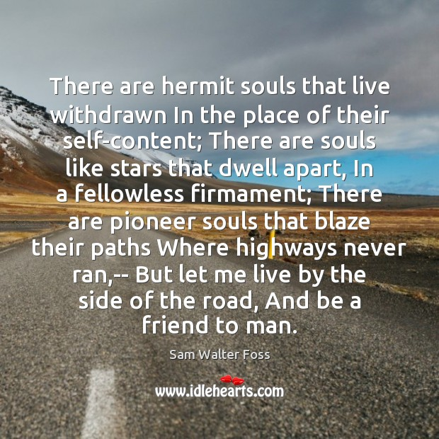 Image, There are hermit souls that live withdrawn In the place of their