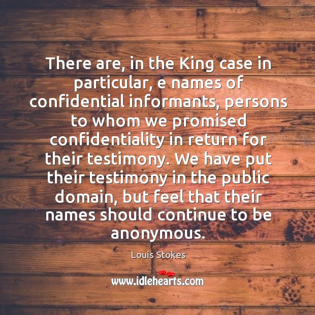 There are, in the king case in particular, e names of confidential