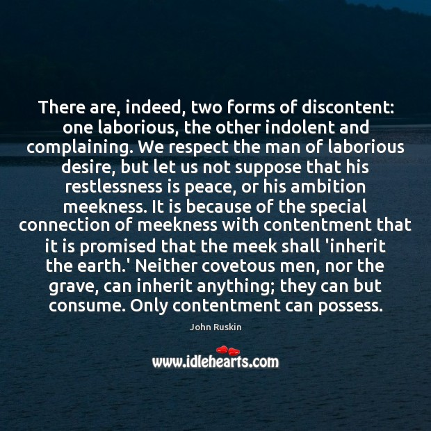 Image, There are, indeed, two forms of discontent: one laborious, the other indolent