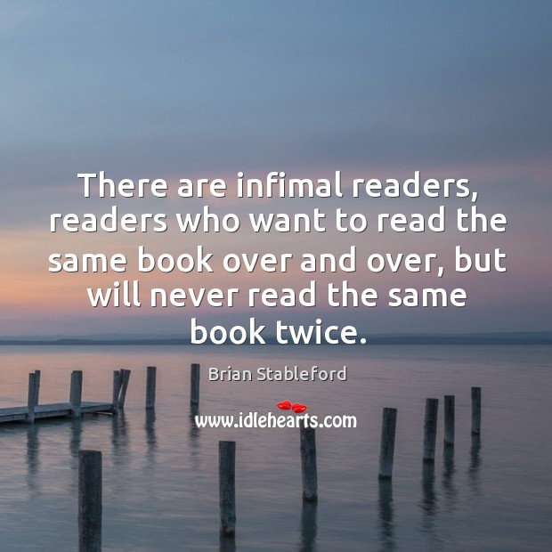 There are infimal readers, readers who want to read the same book Image