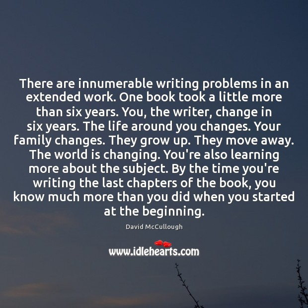 There are innumerable writing problems in an extended work. One book took World Quotes Image