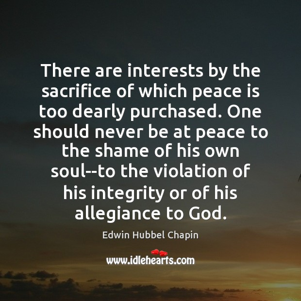 There are interests by the sacrifice of which peace is too dearly Edwin Hubbel Chapin Picture Quote