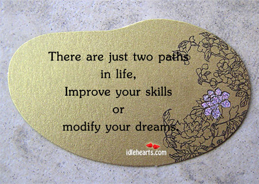 There Are Just Two Paths In Life…