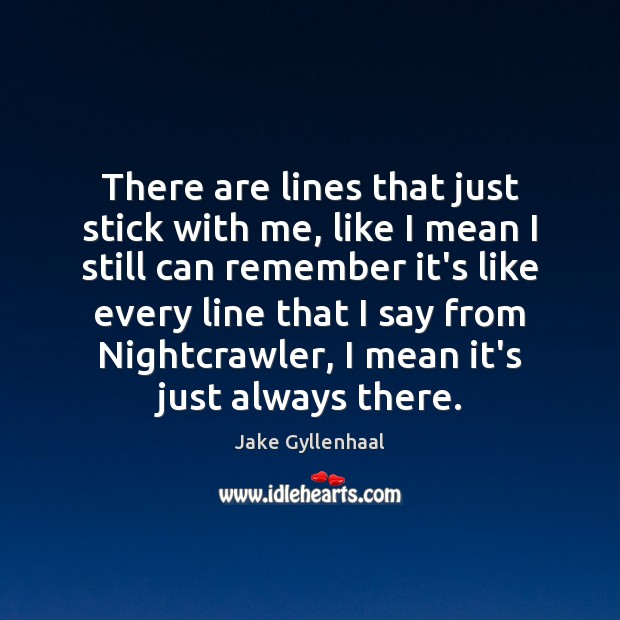 There are lines that just stick with me, like I mean I Image