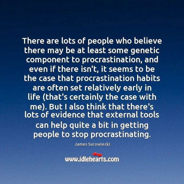 There are lots of people who believe there may be at least Procrastination Quotes Image