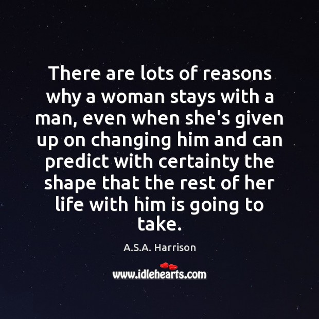 Image, There are lots of reasons why a woman stays with a man,