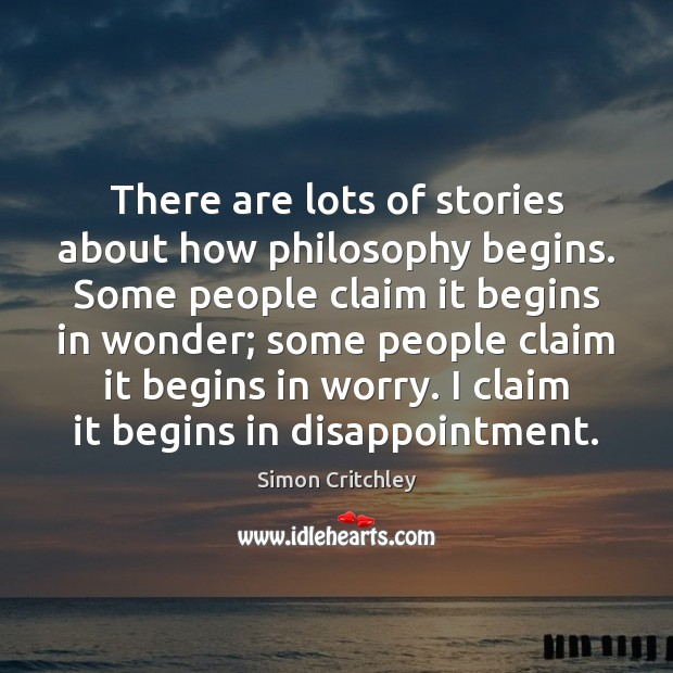 There are lots of stories about how philosophy begins. Some people claim Image