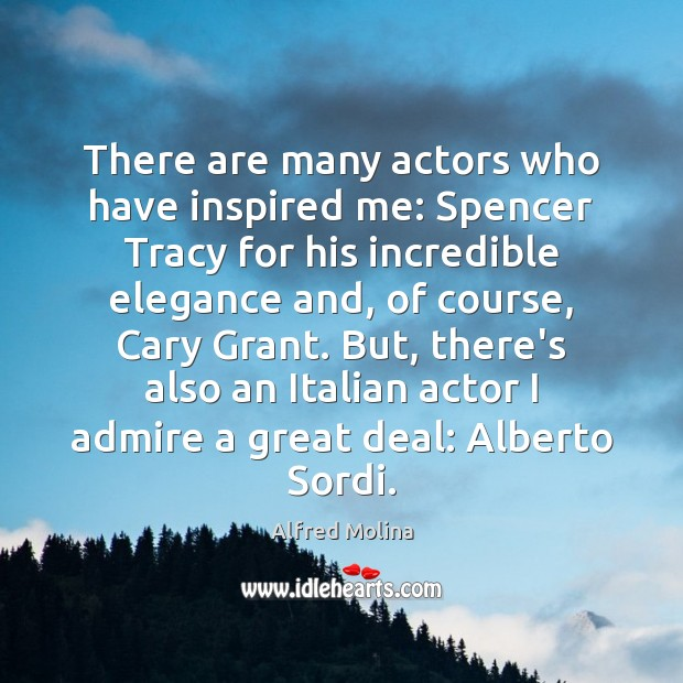 Image, There are many actors who have inspired me: Spencer Tracy for his