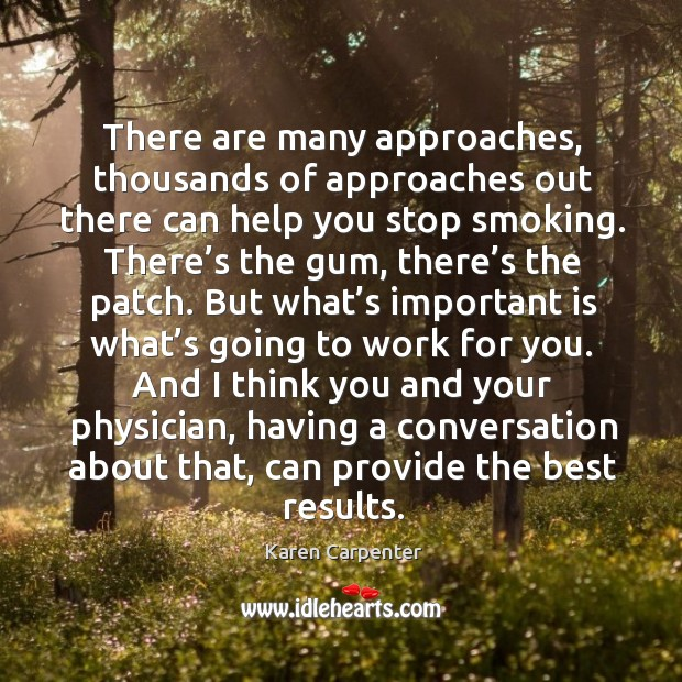 Image, There are many approaches, thousands of approaches out there can help you stop smoking.