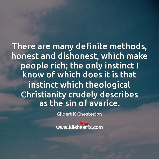 There are many definite methods, honest and dishonest, which make people rich; Image