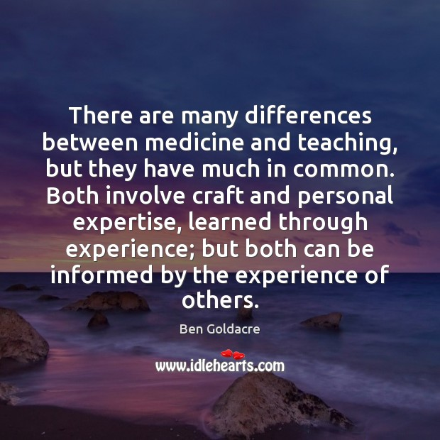There are many differences between medicine and teaching, but they have much Image