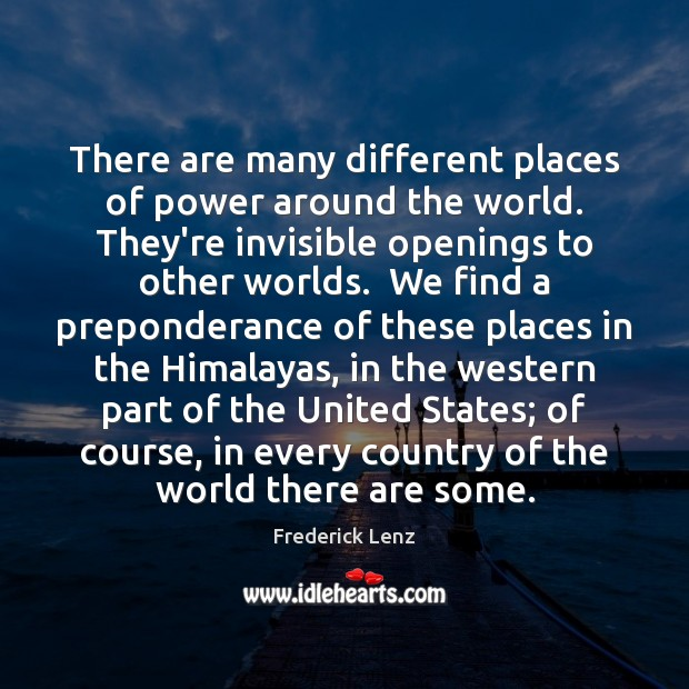 There are many different places of power around the world. They're invisible Image