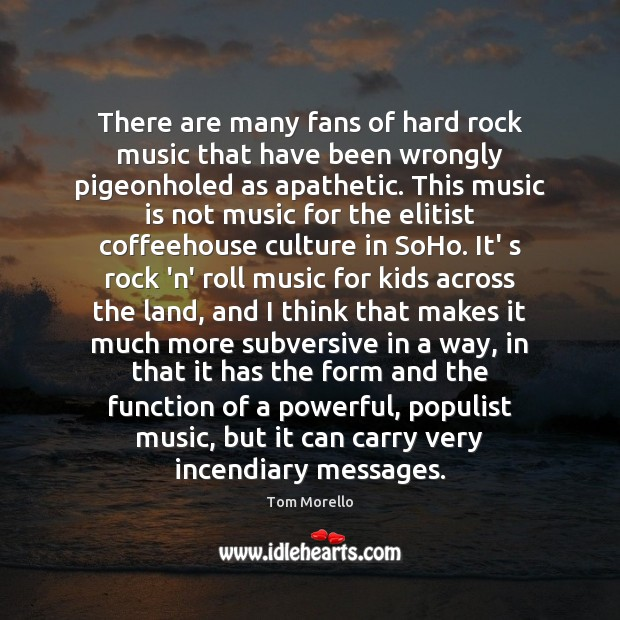 There are many fans of hard rock music that have been wrongly Culture Quotes Image