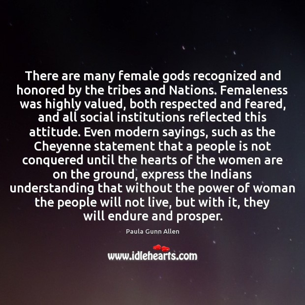 There are many female Gods recognized and honored by the tribes and Image