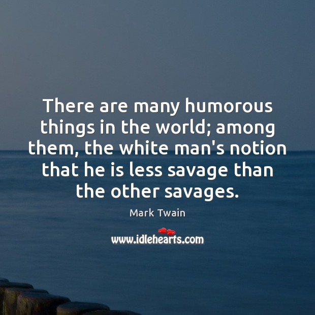 There are many humorous things in the world; among them, the white Image