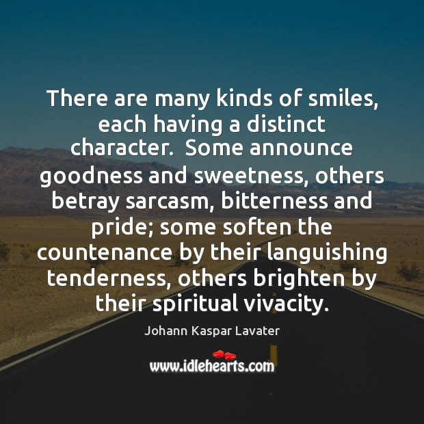 There are many kinds of smiles, each having a distinct character.  Some Image
