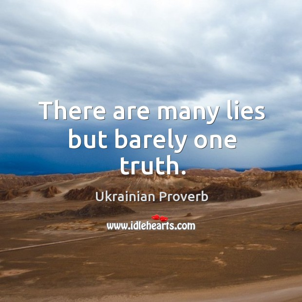 There are many lies but barely one truth. Ukrainian Proverbs Image