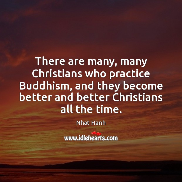 Image, There are many, many Christians who practice Buddhism, and they become better