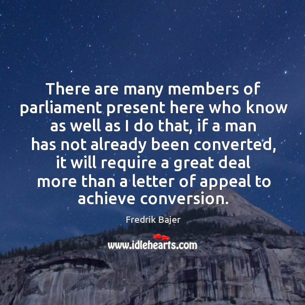 There are many members of parliament present here who know as well as I do that Image
