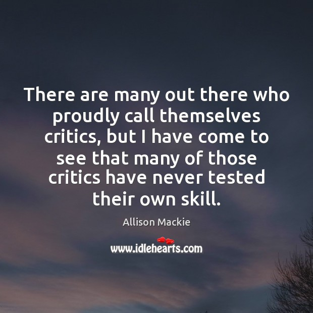 There are many out there who proudly call themselves critics, but I Image