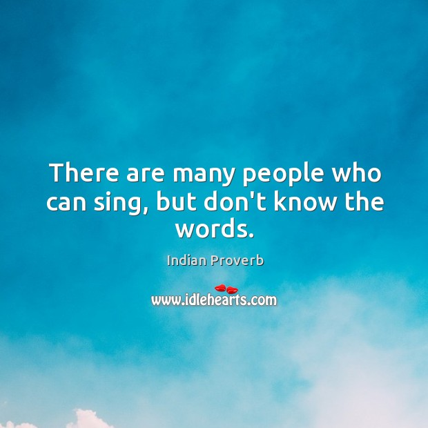 Image, There are many people who can sing, but don't know the words.