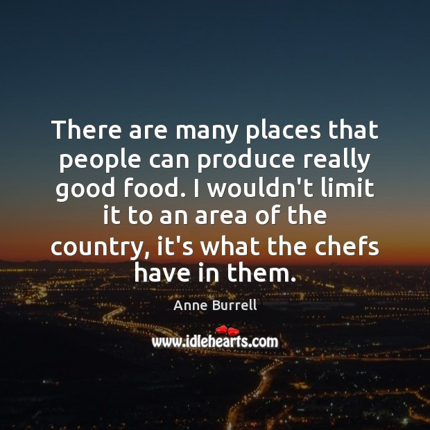 There are many places that people can produce really good food. I Image