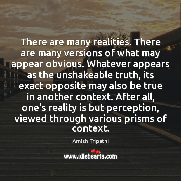Image, There are many realities. There are many versions of what may appear