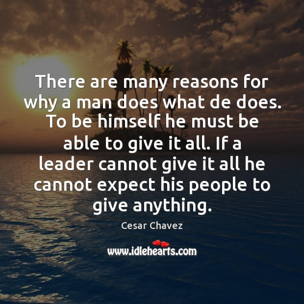 There are many reasons for why a man does what de does. Image
