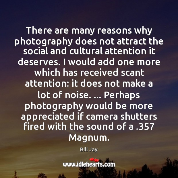 Image, There are many reasons why photography does not attract the social and