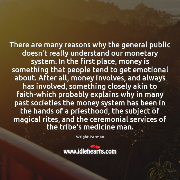 There are many reasons why the general public doesn't really understand our Image