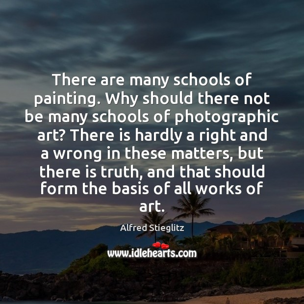 Image, There are many schools of painting. Why should there not be many