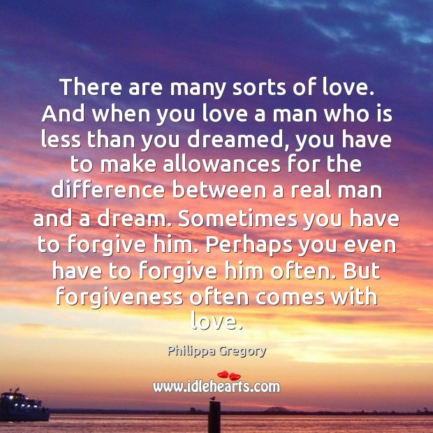 Philippa Gregory Picture Quote image saying: There are many sorts of love. And when you love a man