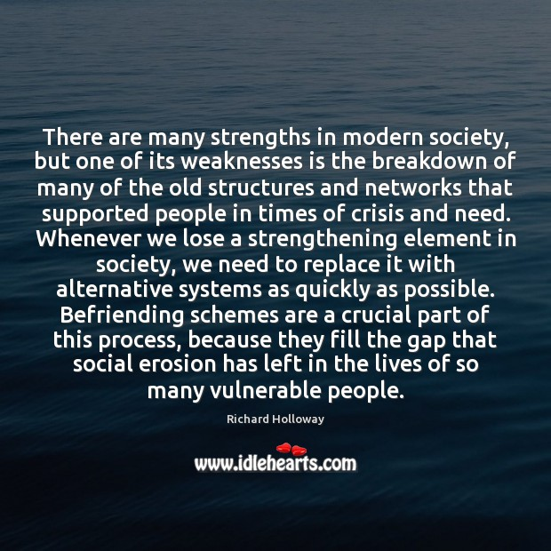 Image, There are many strengths in modern society, but one of its weaknesses