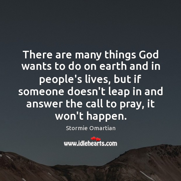 There are many things God wants to do on earth and in Image